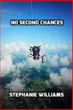 No Second Chances, Stephanie Williams, 1497308542
