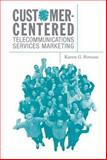 Customer-Centered Telecommunications Services Marketing, Strouse, Karen, 1580538541