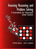 Assessing Reasoning and Problem Solving : A Sourcebook for Elementary School Teachers, Krulik, Stephen and Rudnick, Jesse A., 0205198546