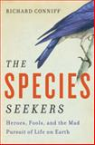 The Species Seekers, Richard Conniff, 0393068544