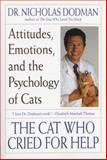 The Cat Who Cried for Help, Nicholas H. Dodman, 0553378546