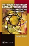 Distributed Multimedia Database Technologies Supported by MPEG-7 and MPEG-21, Kosch, Harald, 0849318548