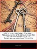 Die Bedingungen Für Eine Gute Regulirung: Eine Untersuchung Der Regulirungsvorgänge Bei Dampfmaschinen Und Turbinen, J. Isaachsen, 1141198541