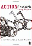 Action Research : Living Theory, Whitehead, A. Jack and McNiff, Jean, 141290854X