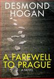 Farewell to Prague, Hogan, Desmond, 1564788547