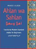 Ahlan Wa-Sahlan : Functional Modern Standard Arabic for Beginners, Alosh, Mahdi, 0300058543