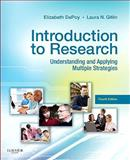 Introduction to Research : Understanding and Applying Multiple Strategies, DePoy, Elizabeth and Gitlin, Laura N., 0323068545