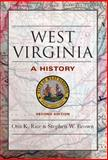 West Virginia : A History, Rice, Otis K. and Brown, Stephen W., 0813118549