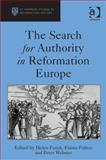 The Search for Authority in the Reformation, Parish, Helen and Webster, Peter, 140940854X