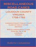 Miscellaneous Road Cases, Loudoun County, Virginia, 1758-1782, Roberto Valerio Costantino, 1585498548