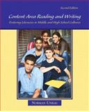 Content Area Reading and Writing : Fostering Literacies in Middle and High School Cultures, Unrau, Norman, 0132298546