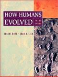 How Humans Evolved, Robert Boyd and Joan B. Silk, 0393978540