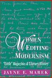 Women Editing Modernism : Little Magazines and Literary History, Marek, Jayne, 0813108543