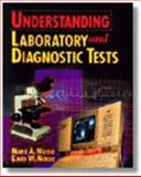 Understanding Laboratory and Diagnostic Tests, Moisio, Marie A. and Moisio, Elmer W., 0827378548