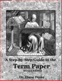 A Step-by-Step Guide to the Term Paper, 2nd Edition, , 0975268546