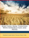 Selections from Tennyson, Frederick James Rowe and William Trego Webb, 1149028548