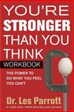 You're Stronger Than You Think, Les Parrott, 1414348541