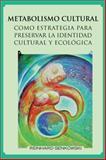 Metabolismo Cultural Como Estrategia para Preservar la Identidad Cultural y EcolÓGica, Reinhard Senkowski, 146330854X