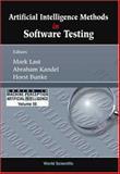 Artificial Intelligence in Software Testing, Mark Last, Abraham Kandel, Horst Bunke, 9812388540