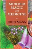 Murder, Magic, and Medicine 9780198558545