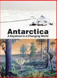 Antarctica : A Keystone in a Changing World, Proceedings of the 10th International Symposium on Antarctic Earth Sciences, 0309118549