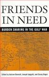 Friends in Need : Burden Sharing in the Gulf War, , 0312158548