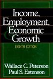 Income, Employment, and Economic Growth, Peterson, Wallace C. and Estenson, Paul, 0393968545