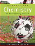 Cengage Advantage Books: Introductory Chemistry : An Active Learning Approach, Cracolice, Mark S. and Peters, Edward I., 0495558540