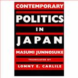 Contemporary Politics in Japan, Masumi, Junnosuke, 0520058542