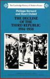 The Decline of the Third Republic, 1914-1938, Bernard, Philippe and Dubief, Henri, 052135854X
