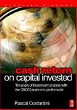 Cash Return on Capital Invested : Ten Years of Investment Analysis with the CROCI Economic Profit Model, Costantini, Pascal, 0750668547