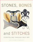 Stones, Bones and Stitches, Shelley Falconer and Shawna White, 0887768547