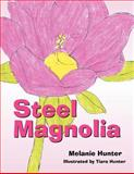 Steel Magnoli, Melanie Hunter, 1465378545
