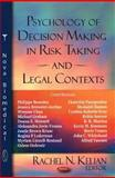 Psychology of Decision Making in Risk Taking and Legal Contexts, , 1600218547