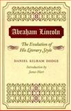 Abraham Lincoln : The Evolution of His Literary Style, Dodge, Daniel K., 0252068548