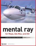 Mental Ray for Maya, 3ds Max and XSI, Boaz Livny, 0470008547