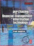 Purchasing and Financial Management of Information Technology : A Practical Guide, Bannister, Frank, 0750658541