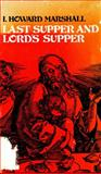 Last Supper and Lord's Supper, I. Howard Marshall, 0802818544