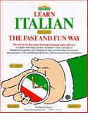 Learning Italian the Fast and Fun Way, Danesi, Marcel, 0812028546