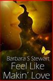 Feel Like Makin' Love, Barbara Stewart, 1490568549
