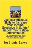 Use Your Bilingual Skills to Increase Your Income. Specialize in Safety/HazCom Translation/Interpretation, José Leyva, 1492788546