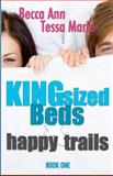 King Sized Beds and Happy Trails, Becca Ann and Tessa Marie, 1494458543