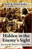 Hidden in the Enemy's Sight, Jan Kamienski, 1550028545