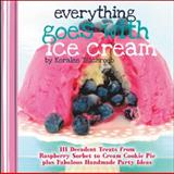 Everything Goes with Ice Cream, Koralee Teichroeb, 1592538541