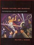 Murder, Culture, and Injustice : Four Sensational Cases in American History, Hixson, Walter L., 1931968543