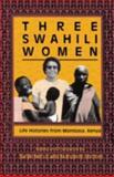 Three Swahili Women : Life Histories from Mombasa, Kenya, , 0253288541