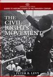 The Civil Rights Movement, Peter B. Levy, 0313298548