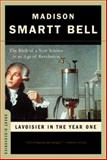 Lavoisier in the Year One, Madison Smartt Bell, 0393328546