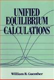 Unified Equilibrium Calculations, Guenther, William B., 047153854X