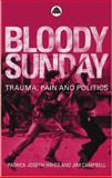 Bloody Sunday : Trauma, Pain and Politics, Hayes, Patrick and Campbell, Jim, 0745318541